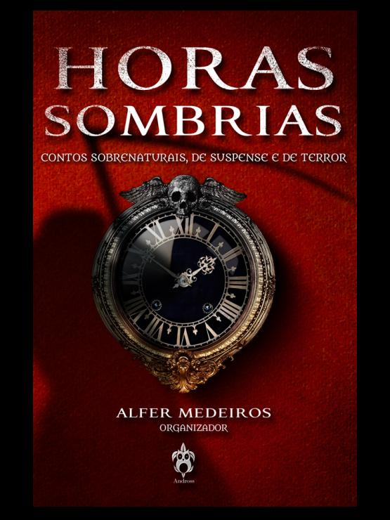 horas sombrias antologia soraya abuchaim 555x740 - Horas Sombrias - Antologia