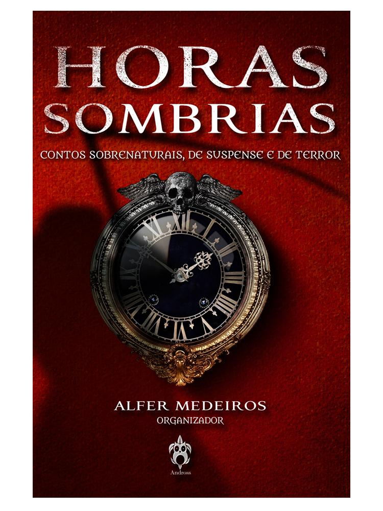 horas sombrias antologia soraya abuchaim - Horas Sombrias - Antologia