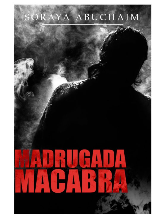 conto madrugada macabra soraya abuchaim escritora 555x740 - Madrugada Macabra (Amazon Kindle)