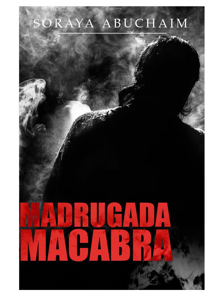 conto madrugada macabra soraya abuchaim escritora - Madrugada Macabra (Amazon Kindle)