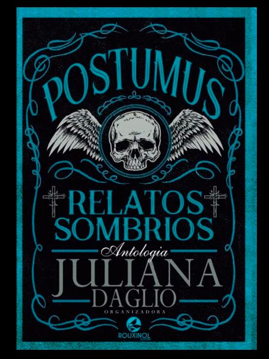 postumus relatos sombrios antologia 555x740 - Postumus - Relatos Sombrios – Antologia